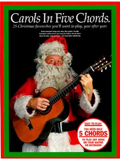Carols In Five Chords Books   Melody line, Lyrics & Chord, with guitar chord boxes