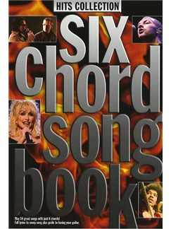 Six Chord Songbook: Hits Collection Books | Lyrics & Chords (with Chord Boxes)