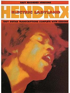 Jimi Hendrix: Electric Ladyland - Easy Guitar Recorded Versions Books | Melody Line, Lyrics & Chords (with Chord Boxes), Guitar Tab (with Chord Boxes), Easy Guitar