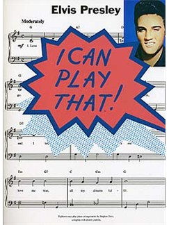 I Can Play That! Elvis Presley Livre | Piano, Paroles et Accords