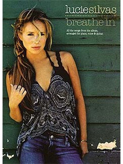 Lucie Silvas: Breathe In Books | Piano, Vocal & Guitar (with Chord Boxes)