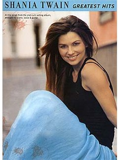Shania Twain: Greatest Hits Books | Piano, Vocal & Guitar (with Chord Boxes)
