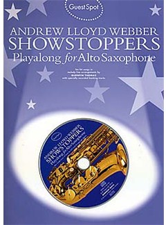 Guest Spot: Andrew Lloyd Webber Showstoppers Playalong For Alto Saxophone Books and CDs | Alto Saxophone
