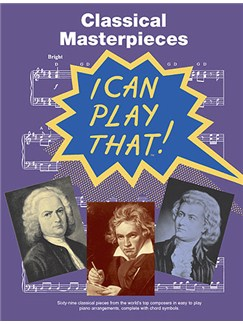 I Can Play That! Classical Masterpieces Books | Piano (with Chord Symbols)