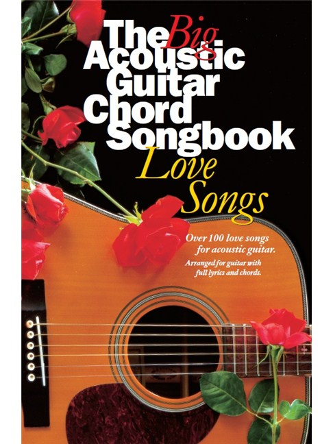 The Big Acoustic Guitar Chord Songbook: Love Songs - Lyrics & Chords ...