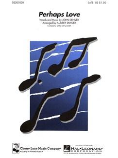 John Denver: Perhaps Love (SATB) Books | Soprano, Alto, Tenor, Bass, Piano