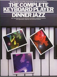 The Complete Keyboard Player: Dinner Jazz Books | Keyboard, with chord symbols