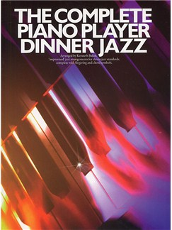 The Complete Piano Player: Dinner Jazz Livre | Piano et Guitare (Symboles d'Accords)