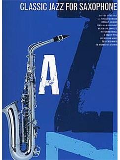 Classic Jazz For Saxophone Books | Soprano Saxophone, Tenor Saxophone, Alto Saxophone, Baritone Saxophone