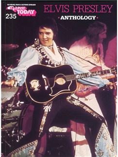 E-Z Play Today 235: Elvis Presley Anthology Books | Melody line & lyrics, with chord symbols
