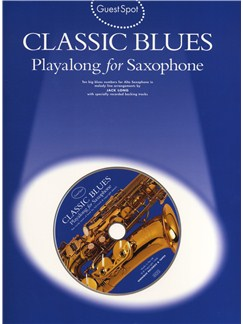 Guest Spot: Classic Blues Playalong For Alto Saxophone Books and CDs | Alto Saxophone