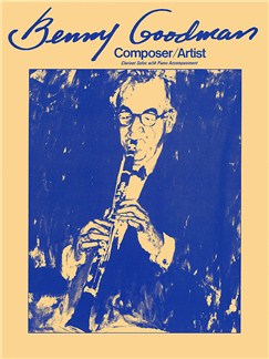 Benny Goodman: Composer/Artist Books | Clarinet, Piano, with chord symbols