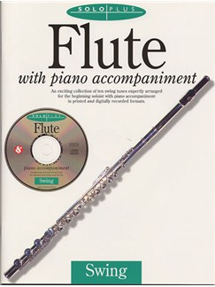 Solo Plus: Swing Flute (Book And CD) Books and CDs | Flute, Piano