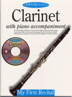 Solo Plus: My First Recital For Clarinet Books and CDs | Clarinet, Piano