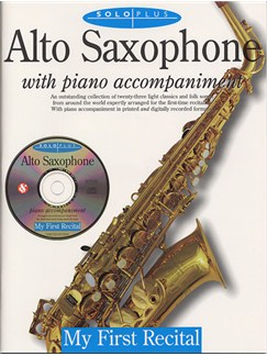 Solo Plus: My First Recital For Alto Saxophone Books and CDs | Alto Saxophone, Piano