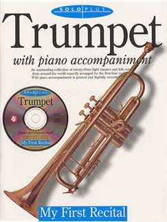 Solo Plus: My First Recital For Trumpet Books and CDs | Trumpet, Piano