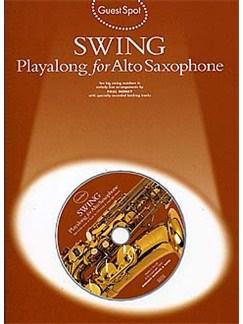 Guest Spot: Swing Playalong For Alto Saxophone CD et Livre | Saxophone Alto