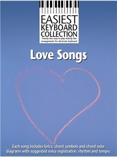 Easiest Keyboard Collection: Love Songs Books | Melody line & lyrics, with chord symbols