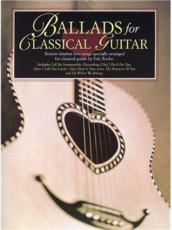Eric Roche: Ballads For Classical Guitar Books | Guitar, Classical Guitar