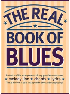 The Real Book Of Blues Books | Melody line & lyrics, with chord symbols