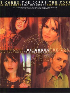 The Corrs: Talk On Corners Books | Piano and Voice, with Guitar chord boxes