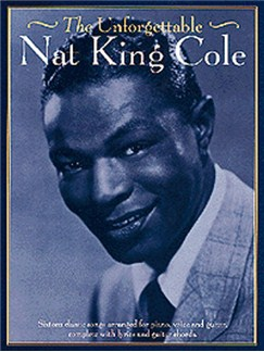 The Unforgettable Nat King Cole Books | Piano and Voice, with Guitar chord boxes