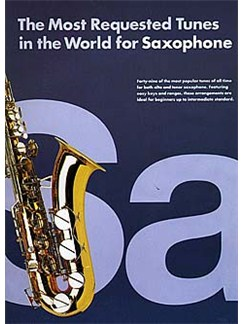 The Most Requested Tunes In The World For Saxophone Books | Alto Saxophone, Tenor Saxophone, with chord symbols