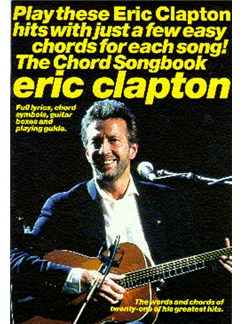 Eric Clapton: The Chord Songbook Books | Lyrics & Chords, with chord symbols