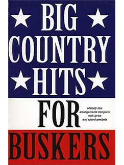 Big Country Hits For Buskers Books | Melody line, Lyrics and Chord boxes.