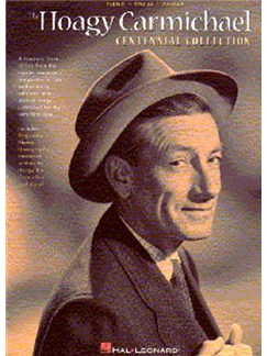 The Hoagy Carmichael Centennial Collection Books | Piano and Voice, with Guitar chord boxes