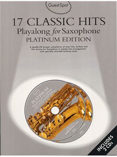 Guest Spot: 17 Classic Hits Playalong For Saxophone Books and CDs | Alto Saxophone