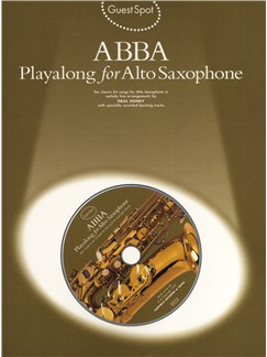 Guest Spot Abba: Playalong For Alto Saxophone Books and CDs | Alto Saxophone