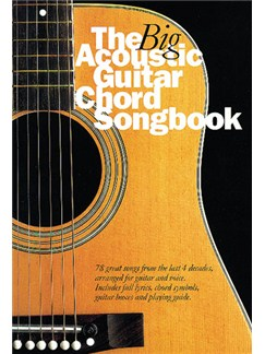The Big Acoustic Guitar Chord Songbook Books | Lyrics & Chords (with Chord Symbols and Chord Boxes)