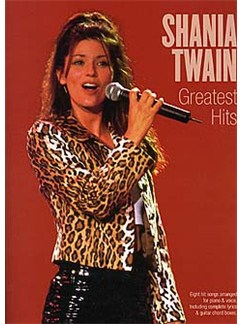 Shania Twain:  Greatest Hits Books | Piano and Voice, with Guitar chord boxes