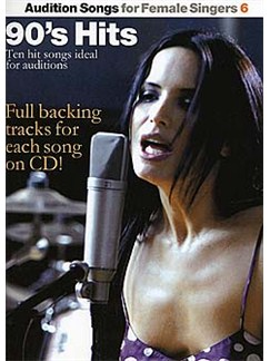 Audition Songs For Female Singers 6: 90's Hits Books and CDs | Piano, Voice and Guitar Chord Symbols