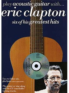 Play Acoustic Guitar With... Eric Clapton Books and CDs | Guitar Tab, with chord symbols