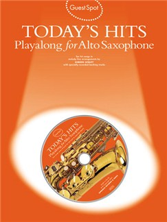 Guest Spot: Today's Hits Playalong For Alto Saxophone Books and CDs | Alto Saxophone