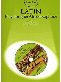Guest Spot: Latin Playalong For Alto Saxophone CD et Livre | Saxophone Alto