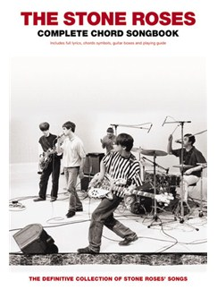 The Stone Roses: Complete Chord Songbook Books | Lyrics & Chords, with guitar chord boxes