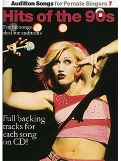 Audition Songs For Female Singers 7: Hits Of The 90s Books and CDs | Piano and vocal with guitar chord symbols