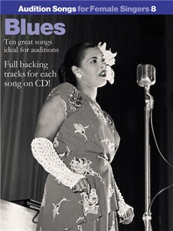 Audition Songs For Female Singers 8: Blues Books and CDs | Piano and vocal with guitar chord symbols.