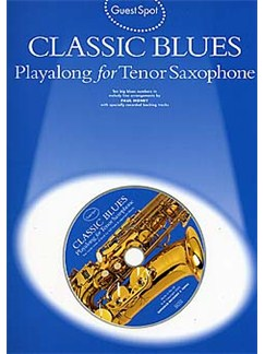 Guest Spot: Classic Blues Playalong For Tenor Saxophone CD et Livre | Saxophone Tenor