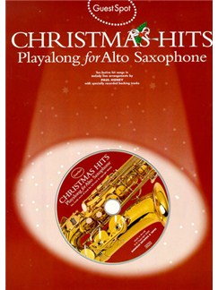 Guest Spot: Christmas Hits Playalong For Alto Saxophone Books and CDs | Alto Saxophone