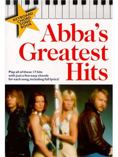 Keyboard Chord Song Book: Abba's Greatest Hits Books | Lyrics & Chords, with chord symbols
