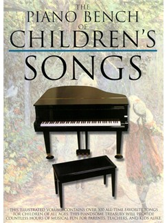 The Piano Bench Of Childrens' Songs Books | Piano and Voice, with Guitar chord symbols