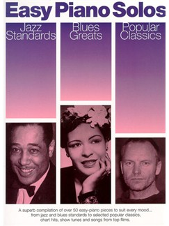Easy Piano Solos: Jazz Standards, Blues Greats, Popular Classics Books | Piano