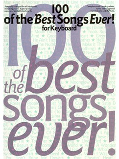 100 Of The Best Songs Ever! For Keyboard Books | Piano and Voice, with Guitar chord symbols