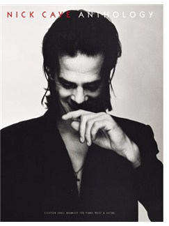 Nick Cave Anthology Books | Piano, Vocal & Guitar