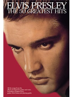 Elvis Presley: The 50 Greatest Hits Books | Lyrics & Chords, with guitar chord boxes