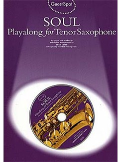 Guest Spot: Soul Playalong For Tenor Saxophone CD et Livre | Saxophone Tenor